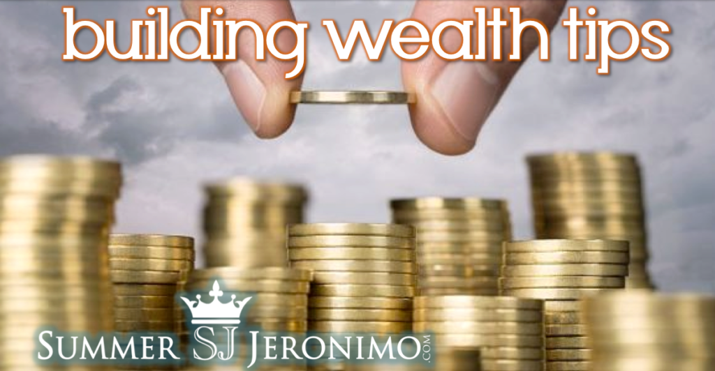 Building Wealth Tips