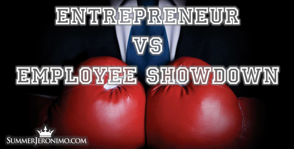 Entrepreneur VS Employee Showdown! The Benefits of Being an Entrepreneur