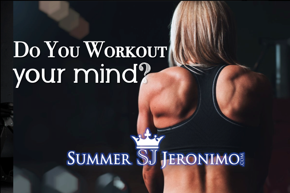 Do You Workout Your MIND?