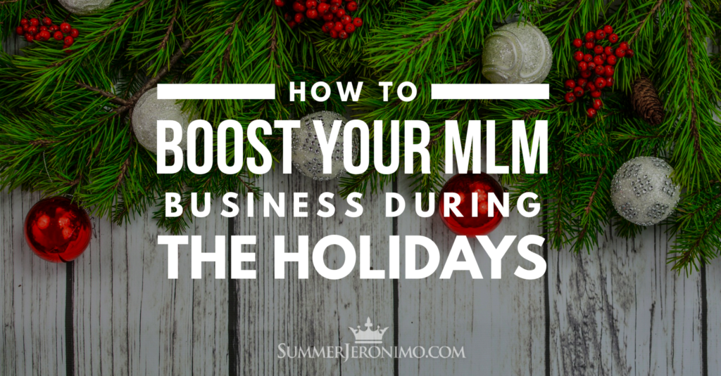 How to Boost Your Network Marketing Business During the Holidays!