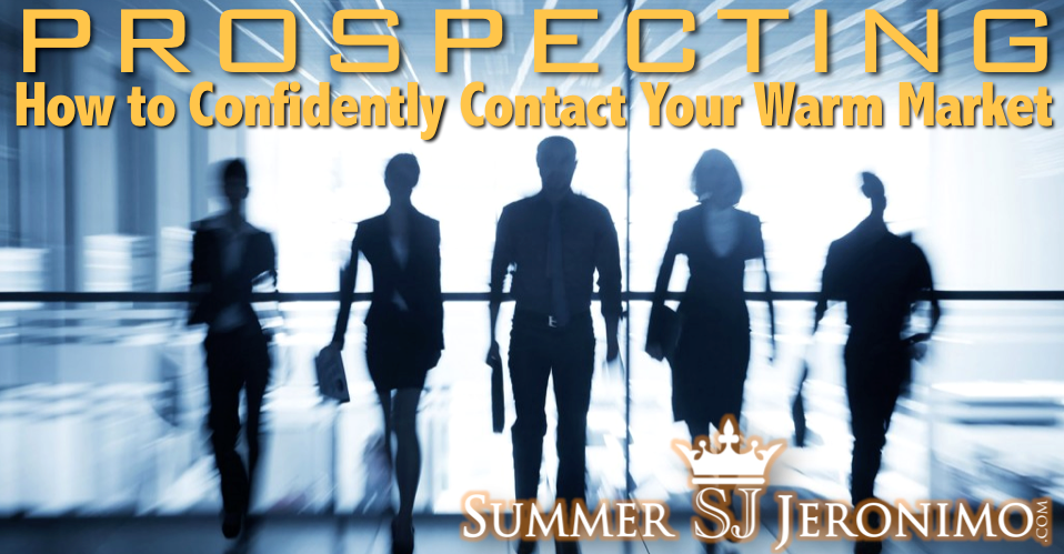 Network Marketing Prospecting: How to Confidently Contact Your Warm Market