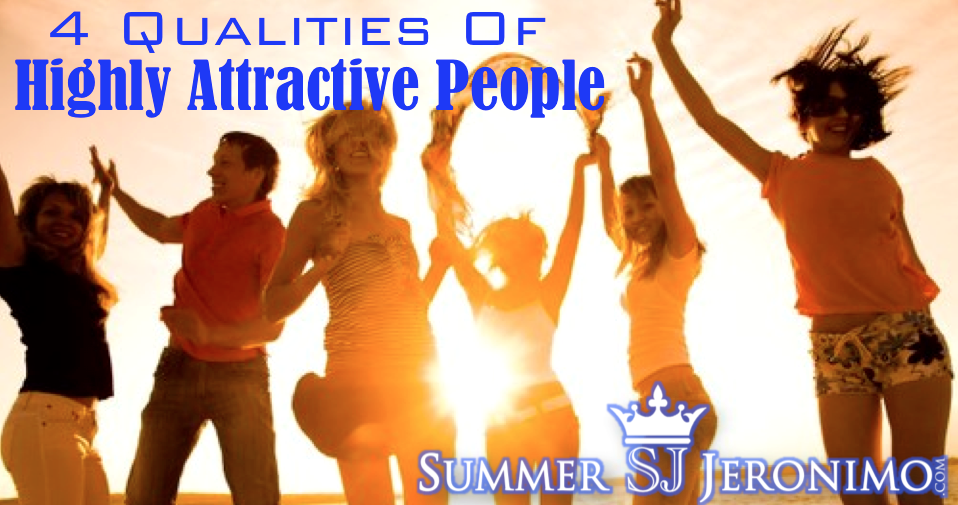 4 Qualities Of Highly Attractive People