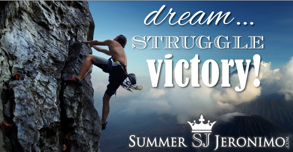 Dream… Struggle… VICTORY!…                        Go For Your Dreams