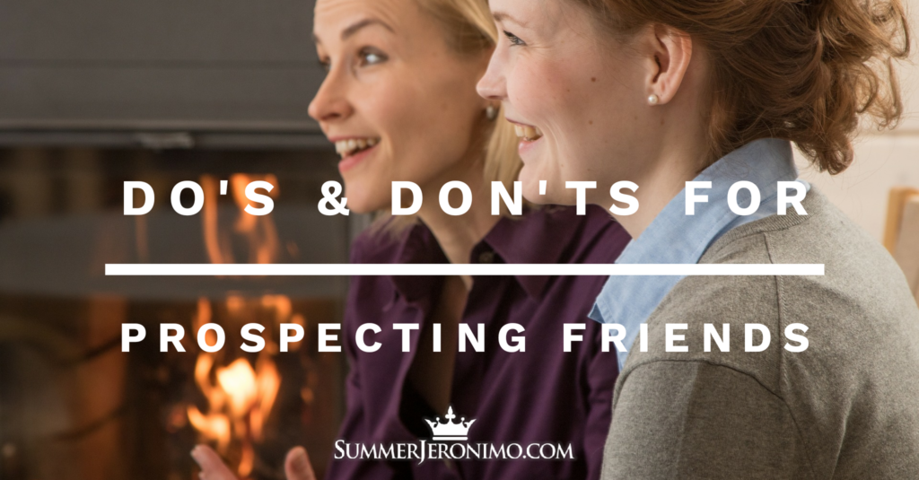 Network Marketing Prospecting: Dos & Don'ts for Contacting Friends