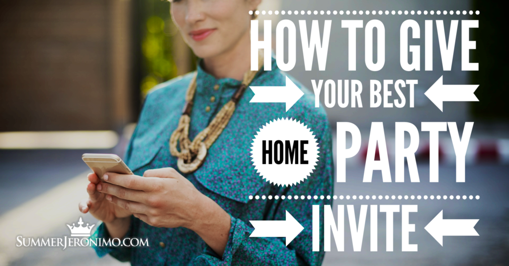 How to Give Your Best Home Party Invite + Network Marketing Invite Scripts