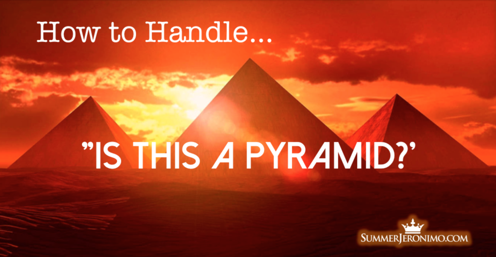 "Network Marketing Objections: ""Is this a Pyramid?'"