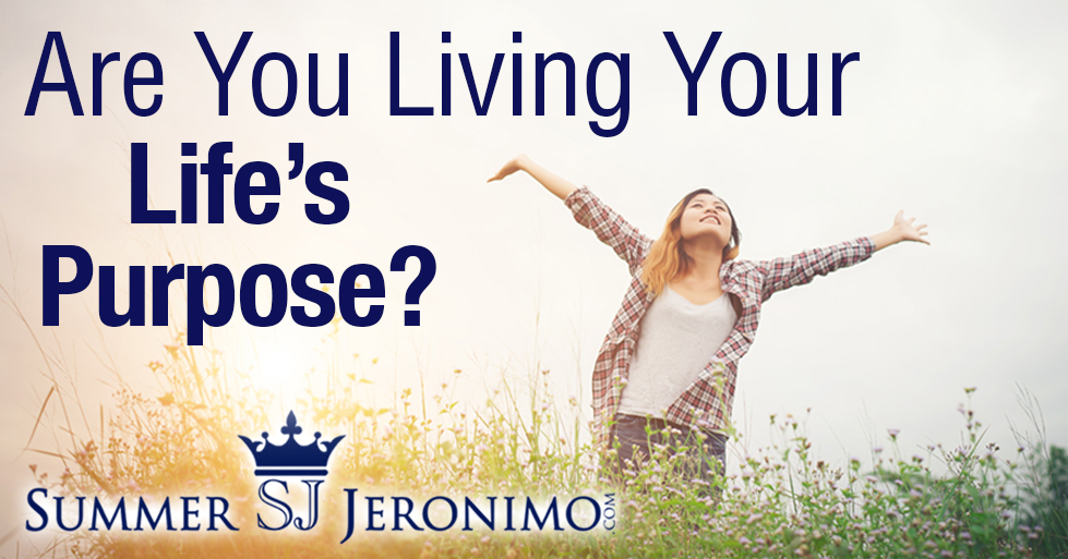 Are You Living Your Life's Purpose?