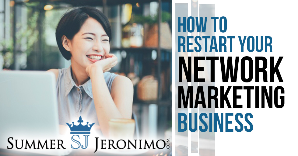 How to Restart Your Network Marketing Business?