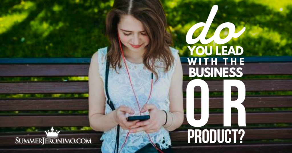 Network Marketing Prospecting Tips: Do You Lead with the Product or Business?