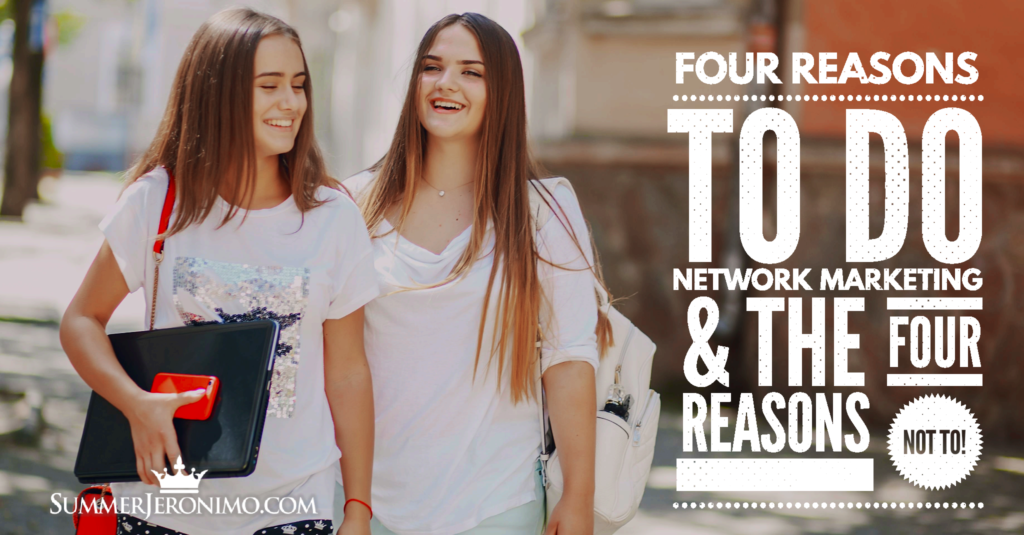Four Reasons to Do Network Marketing & The Four Reasons Not To!