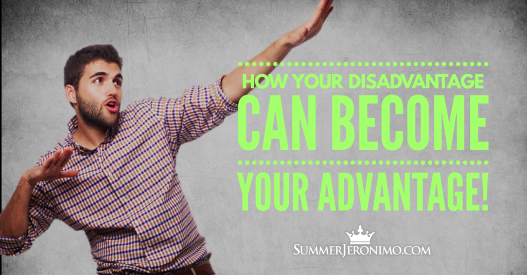 Network Marketing Mindset: Your Disadvantage is Actually Your Advantage