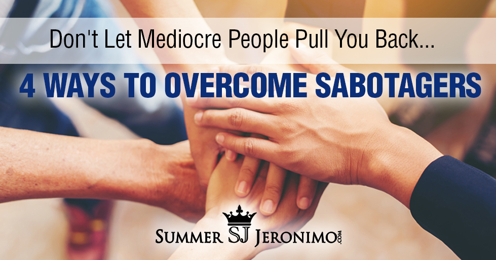 4 Ways to Overcome Sabotagers in Network Marketing