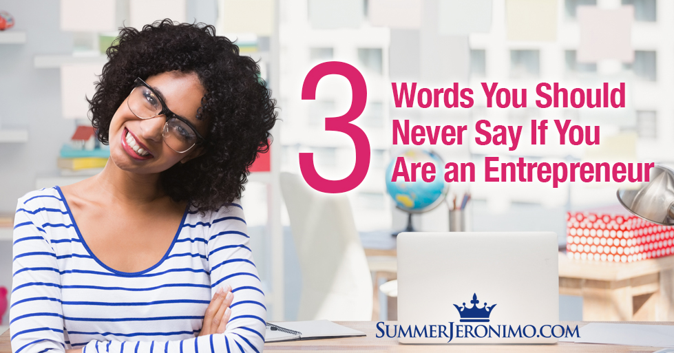 3 Words You Should Never Say!