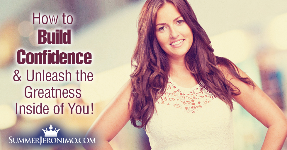 How To Build Confidence & Tap Into the Greatness Inside of You!