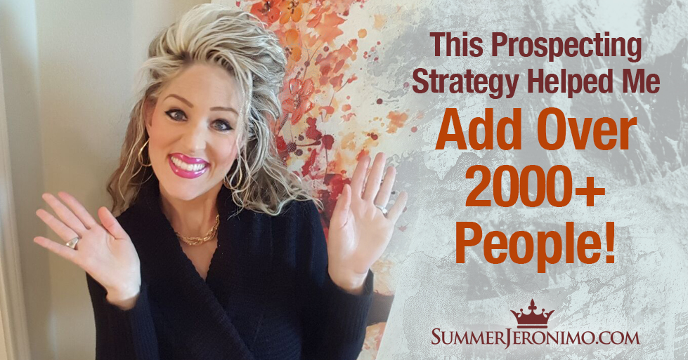 How I Added Over 2000 People Thru Prospecting!