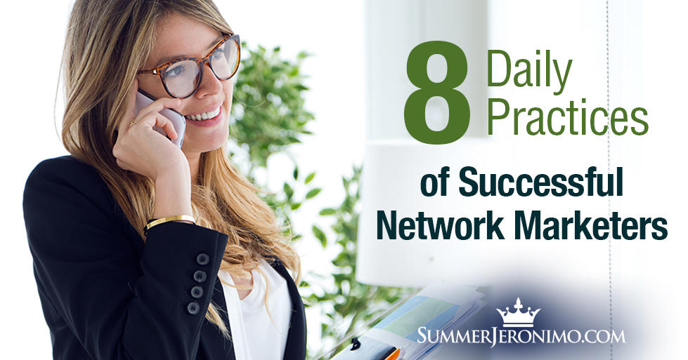 8 Daily Practices of Successful Network Marketers!
