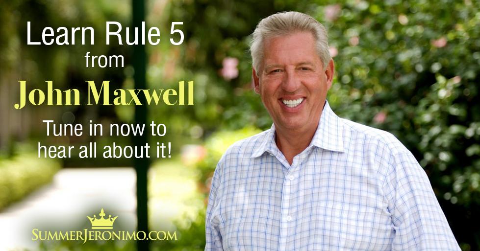 The John Maxwell Rule of Five
