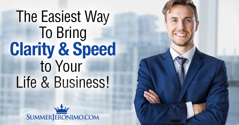 How to Gain Speed and Clarity for Life & Business