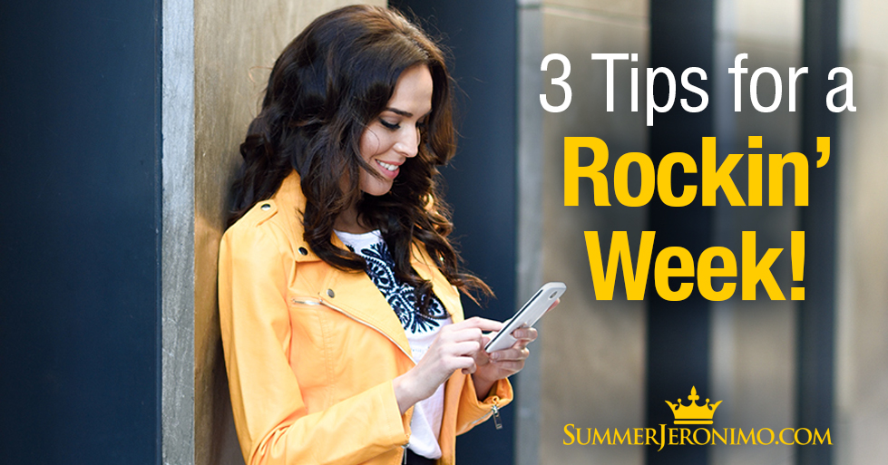 3 Tips for a ROCKIN' Week!