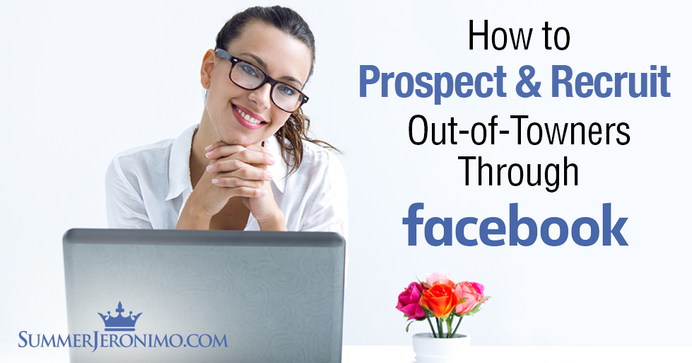 How to Prospect & Recruit Out of Towners thru Facebook