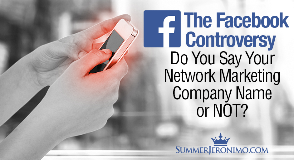 Do You Say Your Network Marketing Company Name on Facebook Or NOT?