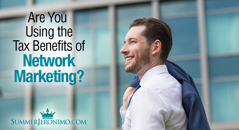 Are You Cashing In on the TAX BENEFITS of Network Marketing?
