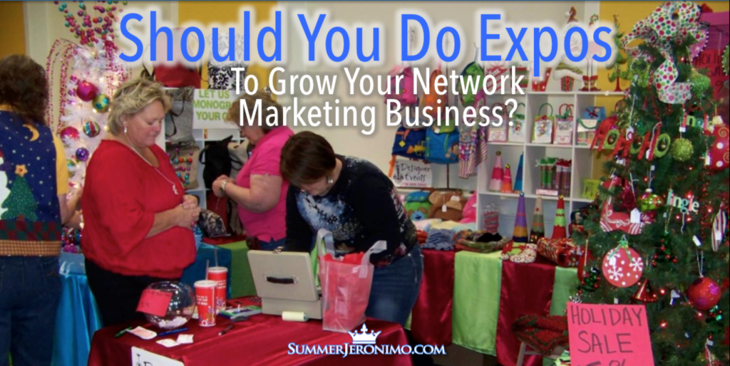 Should You Market Your Network Marketing Business at a Expo or Fair?
