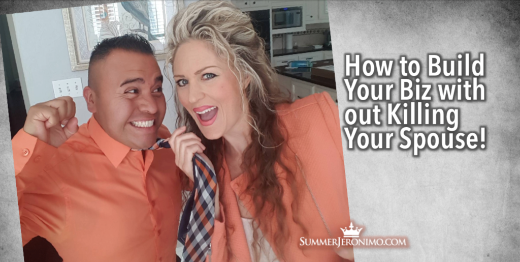 How to Build Your Network Marketing Biz Without Killing Your Spouse!