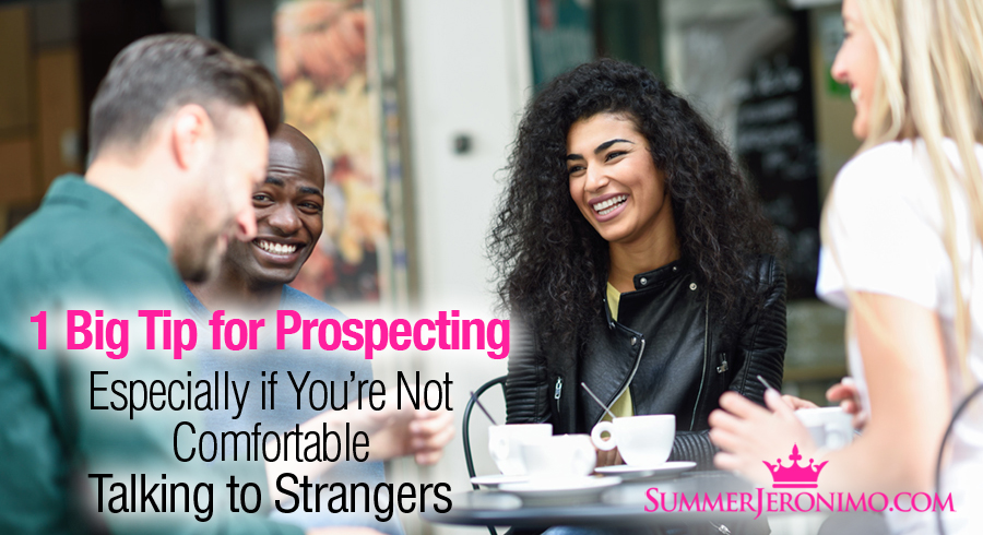 How to Prospect for Your Network Marketing Biz if You Are Not Comfortable Talking to Strangers?