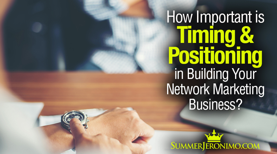 "How Important is ""Timing & Positioning"" in Network Marketing?"