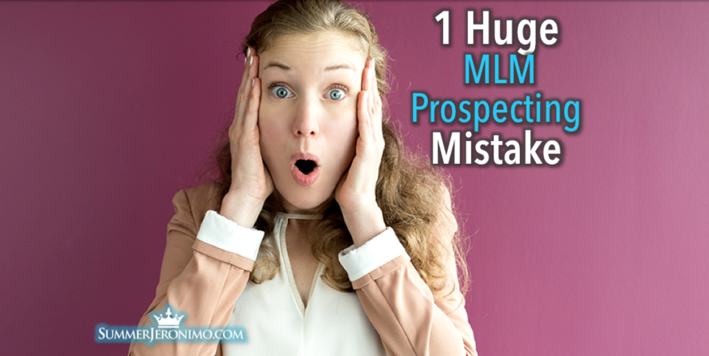 1 Huge MLM Prospecting Mistake
