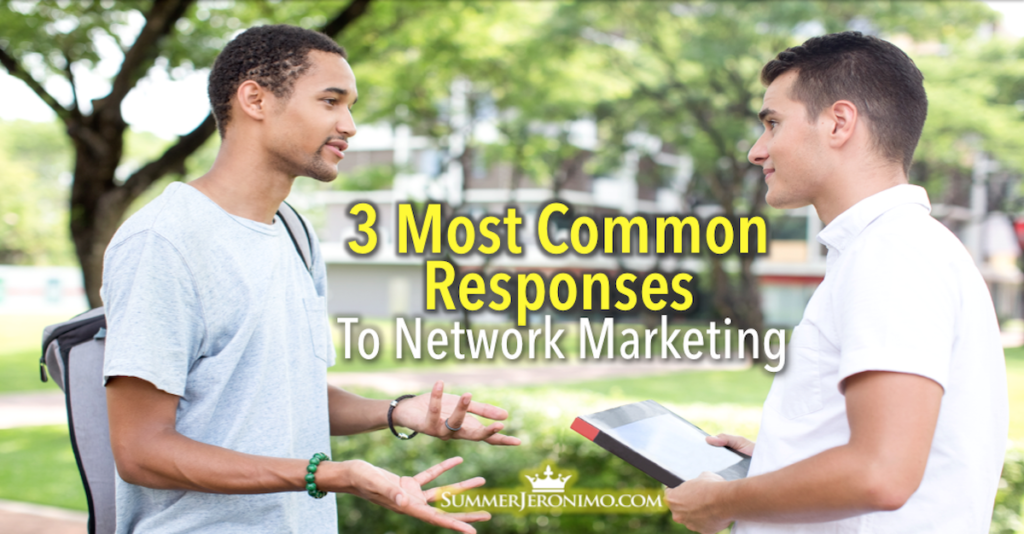 3 Most Common Prospect Responses to Network Marketing