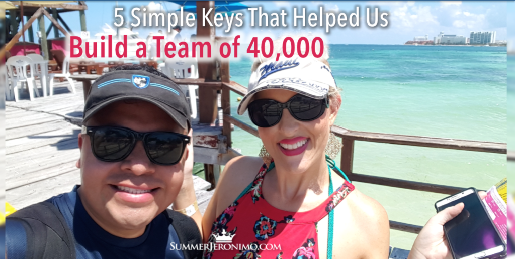 How to Build a Massive MLM Team : 5 Simple Keys That Helped Us Build a Team of Over 40,000