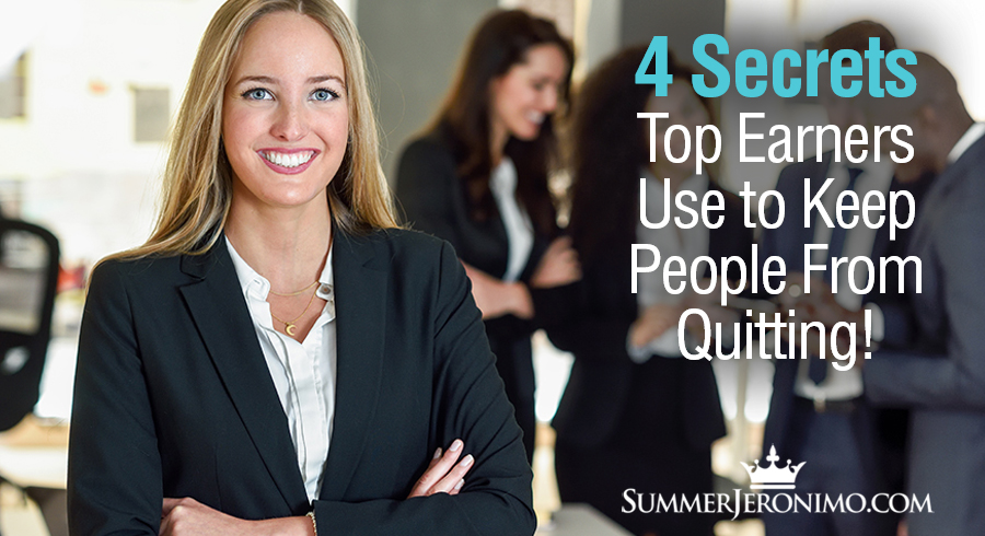4 Secrets Top Earners Use to Keep People from Quitting Network Marketing