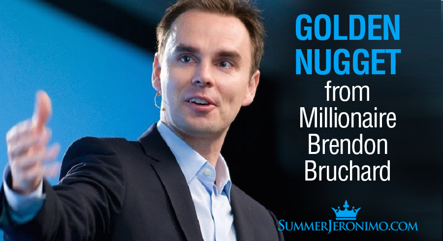 Golden Nugget from Millionaire Brendon Bruchard to Help You Grow Your Network Marketing Business