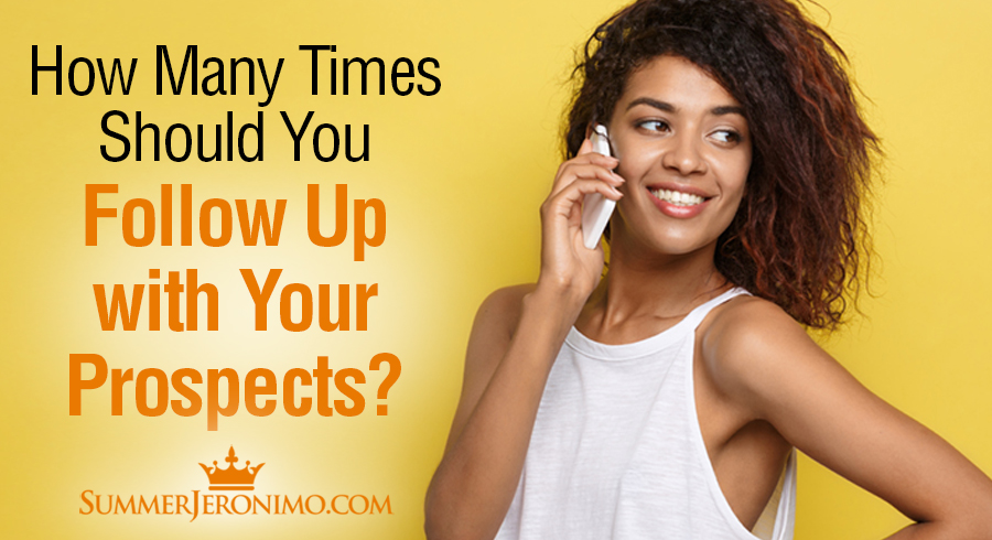 Network Marketing Follow Up: How Many Times Should You Follow Up?