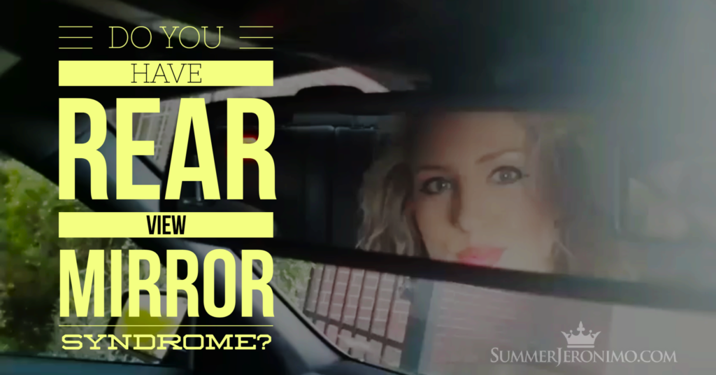 Network Marketing Mindset 101: Do You Have Rear View Mirror Syndrome?